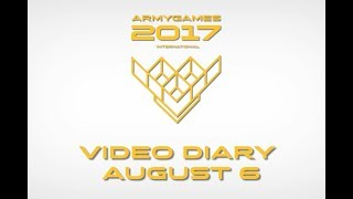 Video diary of the International Army Games – 2017, August 6