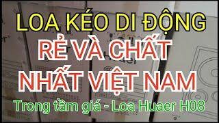 Loa kéo H08 cực ngon giá tốt nhất Việt Nam chỉ 850k lh 0364.971.604 0964.867.866