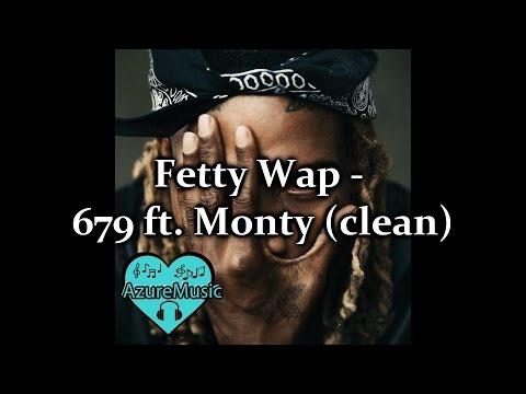 Fetty Wap - 679 ft Monty (clean)