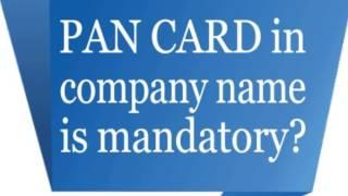 PAN CARD in company name is mandatory?