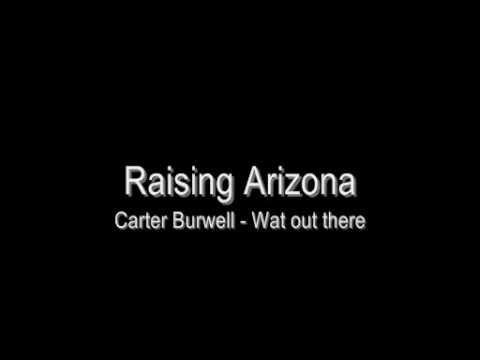 Raising arizona - Carter Burwell - Way out there
