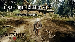 The Witcher 3 - Wild Hunt Mods: 1.000 Times Better v1.3 by rainynguyen