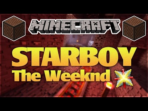 ♪ [FULL SONG] MINECRAFT Starboy by The Weeknd in Note Blocks (Wireless) ♪