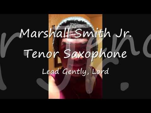 Lead Gently, Lord - Southern Hymn (Saxophonist - Marshall Smith Jr.)