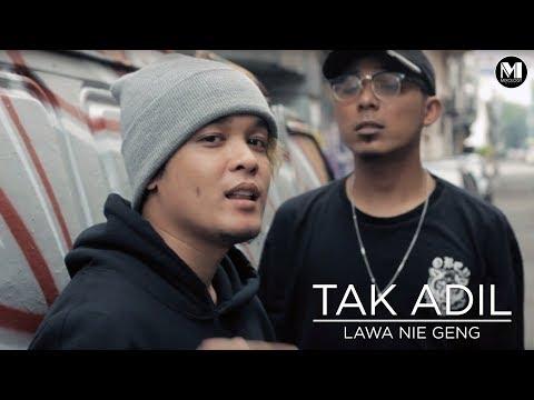 LAWA NIE GENG - TIDAK ADIL (OFFICIAL MUSIC VIDEO)
