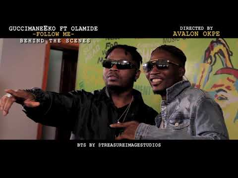The making of  FOLLOW ME by GuccimaneEko ft Olamide.