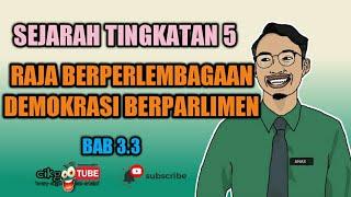 SEJARAH TINGKATAN 5 BAB 3 (3.3): RAJA BERPERLEBAGAAN DAN DEMOKRASI BERPARLIMEN