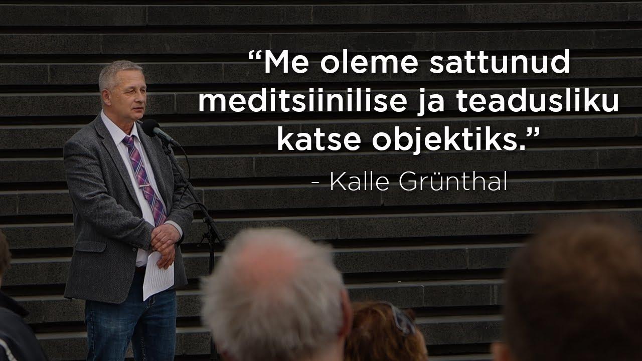 """Kalle Grünthal: """"Me oleme sattunud meditsiinilise ja teadusliku katse objektiks."""""""