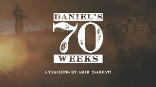Amir Tsarfati: Daniel's 70 Weeks