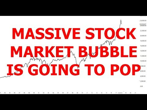 MASSIVE STOCK MARKET BUBBLE IS GOING TO POP