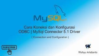 Cara Koneksi dan konfigurasi DATABASE Mnggunakan ODBC | MySql Connector 5.1 Driver
