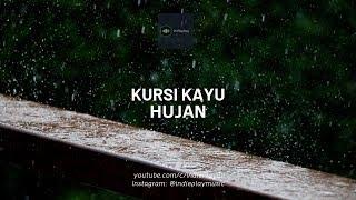 KURSI KAYU - Hujan