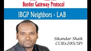 IBGP neighbors -LAB - Video By Sikandar Shaik || Dual CCIE (RS/SP) # 35012