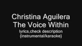 Christina Aguilera - The Voice Within {instrumental/karaoke}