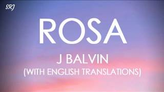 J Balvin - Rosa (Letra/Lyrics With English Translation)