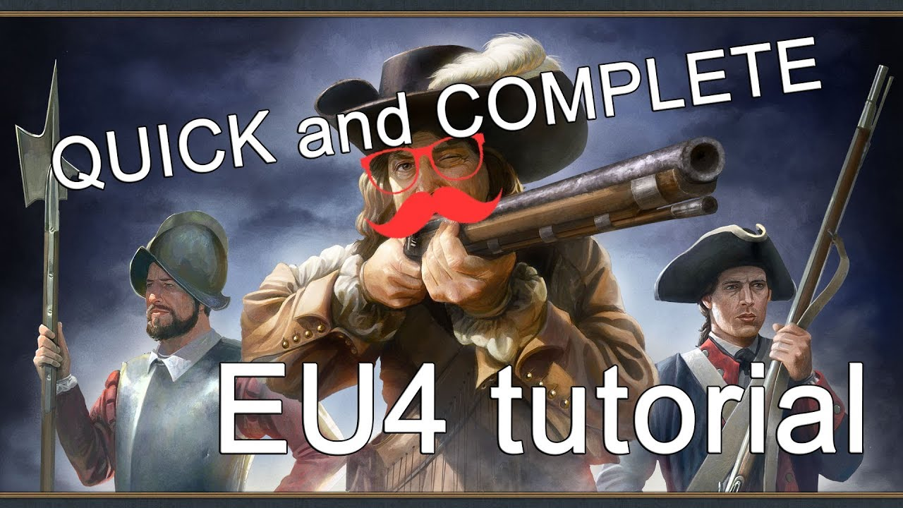 Download QUICK and COMPLETE beginner's tutorial for Europa Universalis 4 (EU4)