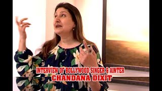 EXCLUSIVE INTERVIEW WITH CHANDANA DIXIT BOLLYWOOD SINGER & PAINTER