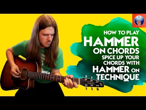 How to Play Hammer On Chords - Spice Up your Chords With Hammer on Technique