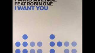 Paris Avenue feat. Robin One - I Want You