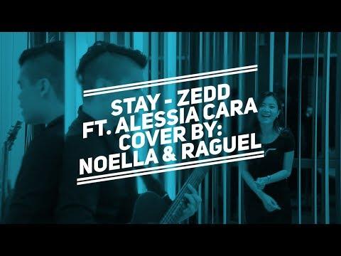 Zedd, Alessia Cara - Stay, cover by Noella & Raguel