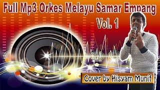 FULL MP3 PART 1 HISYAM MUNIF SAMAR EMPANG - مجموعة من الأغاني الملايو