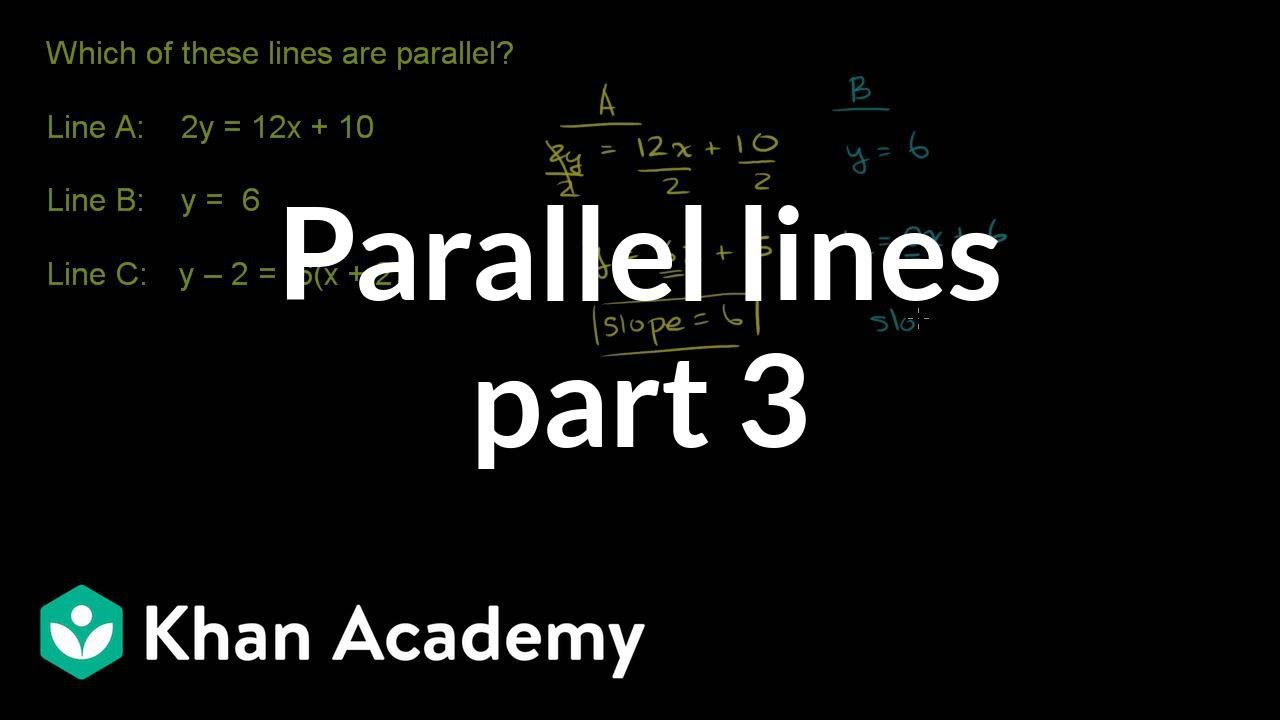 Parallel lines from equation (example 3) | Mathematics I | High School Math | Khan Academy