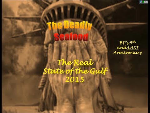 BP's Deadly Seafood - The Real State of the Gulf 2015 Pt 2