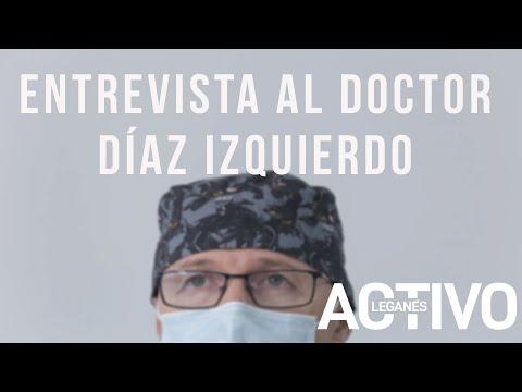 LEGANES | Entrevista al doctor Díaz Izquierdo