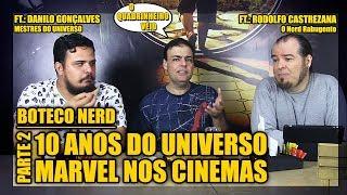 10 Anos do Universo Marvel no Cinema - Boteco Nerd - Parte 2 - O Quadrinheiro Véio (oQV)