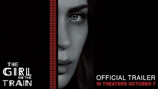 Скачать The Girl On The Train Official Trailer In Theaters October 7 HD