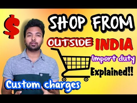 Buy products from outside India |Custom charge, Import duty rates explained in Hindi