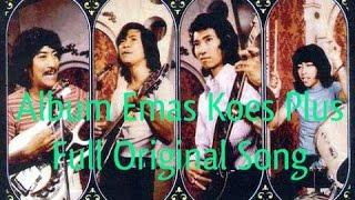 Download Album Emas Koes Plus Full Original Song   Nonstop Tembang Kenangan 80an 90an