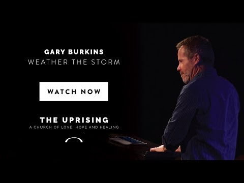 Weather The Storm - Gary Burkins