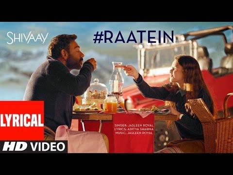 RAATEIN Lyrical Video Song | SHIVAAY |...