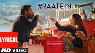 RAATEIN Lyrical Video Song HD SHIVAAY