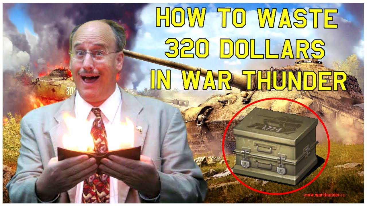I Spent 320 Dollars on War Thunder Loot Crates - YouTube