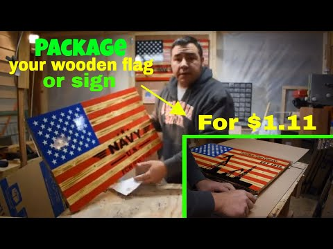 How To Packag Your Wooden America Flags Or Signs For A $1.11 Apiece,