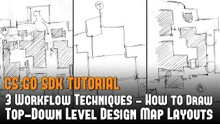 CS:GO 3 Workflow Techniques - How to Draw Top-Down Level Design Map Layouts [Tutorial #16]