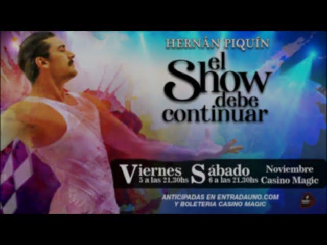Hernán Piquin / Show Debe Continuar - Fedorco Producciones