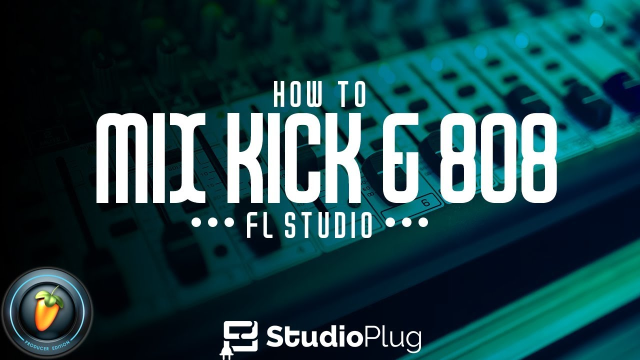 HOW TO MIX KICK & 808