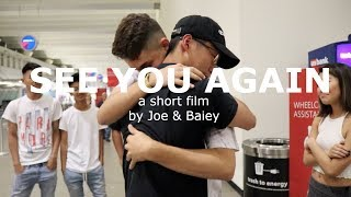 SEE YOU AGAIN - A Short Film