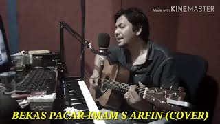 Bekas pacar Imam S Arifin( cover_versi akustik Decky Ryan)