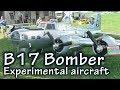 One Week Wonder & B17 Bomber Experimental Aircraft