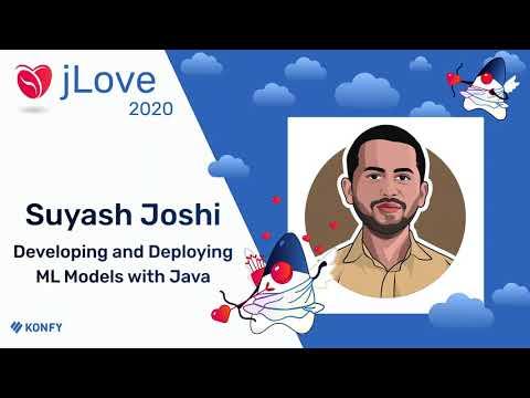 Suyash Joshi – Developing and Deploying ML Models with Java