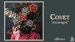 "Covet - ""sea dragon"" (ft mario camarena) (Official Audio)"
