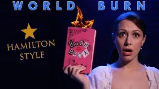 Mean Girls the Musical   World Burn   Hamilton style (Whitney Avalon)