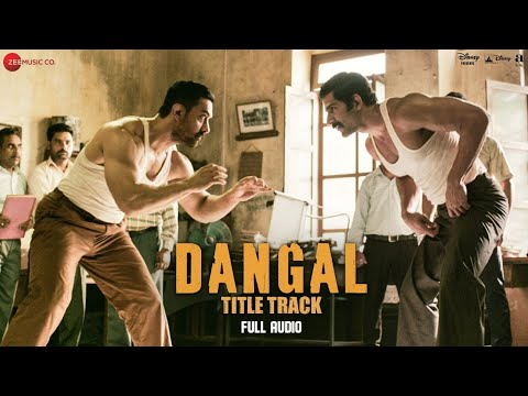 Dangal - Title Track | Full Audio | Dangal...
