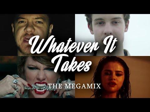 Whatever It Takes | The Megamix ft. Imagine Dragons, 1D, Shawn Mendes, Selena Gomez, Halsey & More!!