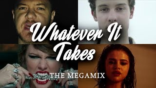 Whatever It Takes | The Megamix ft. Imagine Dragons, 1D, Shawn Mendes, Selena Gomez, Halsey & More!!