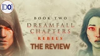 Dreamfall Chapters - Book Two: Rebels | The Video Review